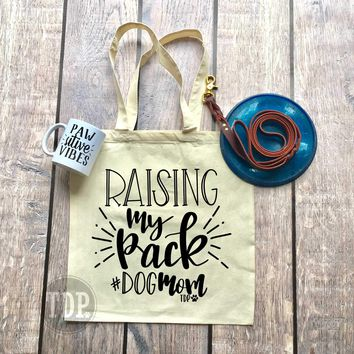 Raising My Pack #DogMom - The Dapper Paw - Canvass Tote Bag