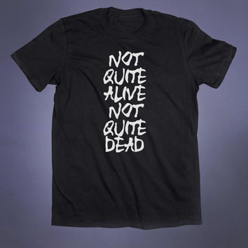 Zombie Shirt Not Quite Alive Not Quite Dead Slogan Tee Grunge Punk Emo Goth Scene Creepy Cute Tumblr T-shirt
