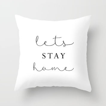 lets stay home Throw Pillow by Sylvia Cook Photography