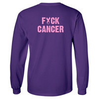 Fuck Cancer Tshirt - Long Sleeve T-Shirt - BACK PRINT ONLY