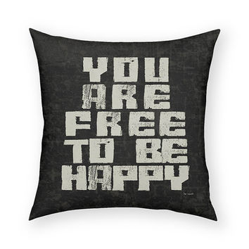 You Are Free To Be Happy 18 x 18 Cotton Pillow Beige Words on Black Background