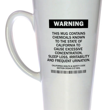 California Prop 65 Warning - Funny Coffee or Tea Mug, Latte Size