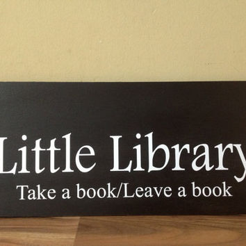Little Library Take A Book Leave a book Free Library Sign Community Library Leave a book Little Library Rustic distressed hand painted sign