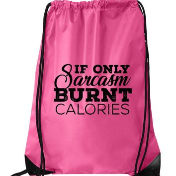 "Drawstring Gym Bag  ""If Only Sarcasm Burned Calories""  Funny Workout Squatting Gift"