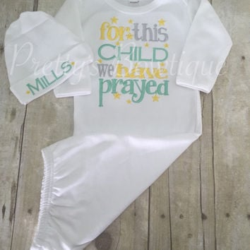 Newborn coming home outfit for this Child I or WE have Prayed newborn gown and hat hospital outfit
