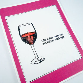 Wine Birthday Card,  Funny Birthday Card, Happy Birthday,  wine lovers card, getting old card, hand stamped, red white pink