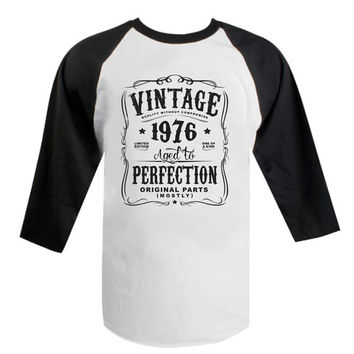 40th Birthday Raglan Gift For Men and Women - Vintage 1976 Aged To Perfection Limited edition Mostly Original Parts T-shirt Gift idea N-1976