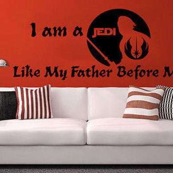Star Wars Wall Decals Quotes I am a Jedi Like My Father Before Me Home Decor C49