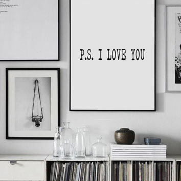 Printable ''P.S. I love You'' Print, Minimalist Poster, Valentine Day Decor, Love Art Print, Love Quotes, Printable Quotes, Love Wall Decor
