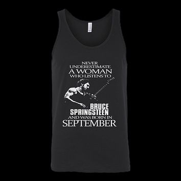 Never Underestimate a Woman who listens to Bruce Springsteen and was born in September Tank Top T-Shirt