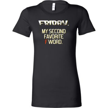 Sarcastic Friday, My Second Favorite F Word Funny Stamped Bella Shirt