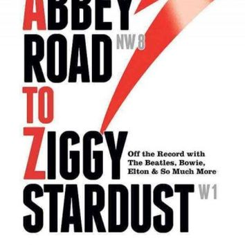 CREYCY2 Abbey Road to Ziggy Stardust: Off the Record With the Beatles, Bowie, Elton & So Much More