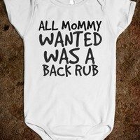 ALL MOMMY WANTED WAS A BACK RUB - glamfoxx.com - Skreened T-shirts, Organic Shirts, Hoodies, Kids Tees, Baby One-Pieces and Tote Bags