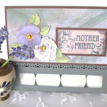 Mother Greeting Card, Mother's Day Paper handmade greeting card, My Mother My Friend, Tea light candle card, Thank you Mom Card