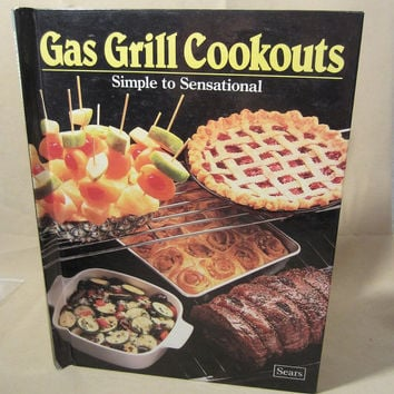 Vintage 1987 Hard Bound Cook Book, Gas Grill Cookouts Simple to Sensational from Sears, Barbecue, BBQ Cooking, Grilling, Chef Gift, Kitchen