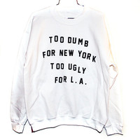 Dumb & Ugly Sweatshirt Select Size by BurgerAndFriends on Etsy