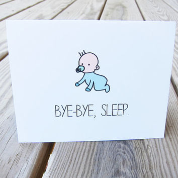 funny baby shower card new baby card bye bye sleep