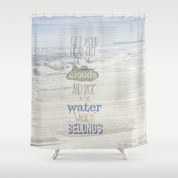 get your head out of the clouds and back in teh water where it belongs.. little mermaid Shower Curtain by studiomarshallarts