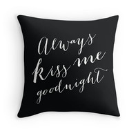 Always Kiss Me Goodnight quote on a Throw Pillow Cover, 16x16, 18x18, 20x20, Customizable Colors, Bedroom Decor