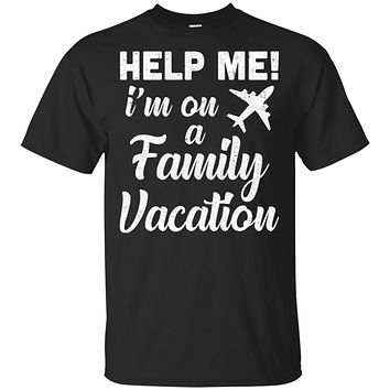 Help Me I'm On A Family Vacation Summer Travel Gift