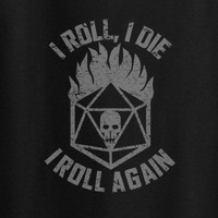 Dungeons and Dragons Madmax parody I roll I die I roll again tee t-shirt