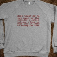 DONT TOUCH ME SWEATSHIRT