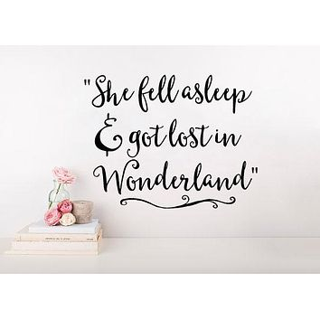 """Alice In Wonderland Quote She Fell Asleep And Got Lost In Wonderland Wall Decal Sticker 27"""" W x 21"""" H"""