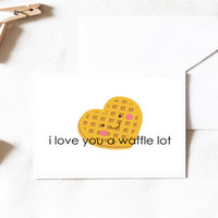 Waffle Card, waffle greeting card, i love you a waffle lot, i love you card, love card, cute card, funny card, stationary, Greeting Cards