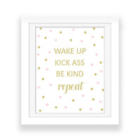 Wake Up Kick Ass Be Kind Repeat - Inspirational Quote - Motivational Art - Office Print - Dorm Room Art - Confetti Print - Typography Print