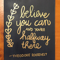 Believe You Can and You're Halfway There Canvas