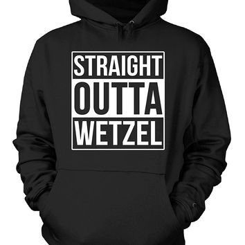 Straight Outta Wetzel County. Cool Gift - Hoodie