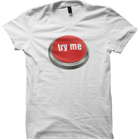 Try Me Button T-Shirts Funny Shirts Funny Gifts For Teens Ladies Shirts Cheap Shirts Cool Gifts Birthday Gifts  Christmas Gifts