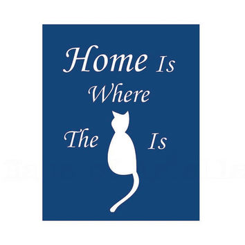 Cat Decor, Home Wall Art, Pet Print, Kitty Lovers Gift, Home is Where the Cat Is, 8x10, Multiple Colors