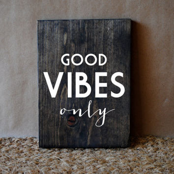 GOOD VIBES ONLY // Inspirational Quote Wooden Sign