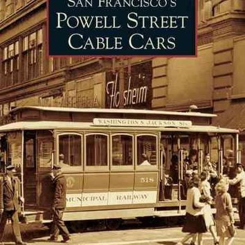 San Francisco's Powell Street Cable Cars (Images of Rail): San Francisco's Powell Street Cable Cars