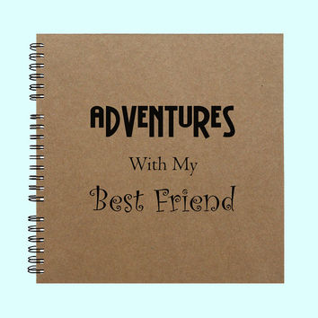 Adventures With My Best Friend - Book, Large Journal, Personalized Book, Personalized Journal, , Sketchbook, Scrapbook, Smashbook