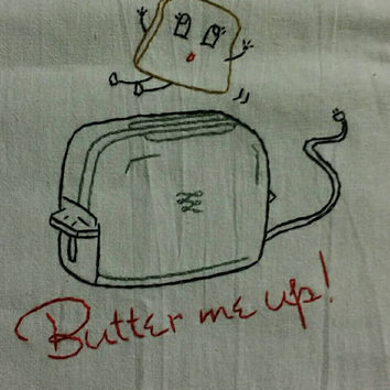 Butter Me Up,  cotton, flour sack, kitchen towel, hand embroidered, handmade, vintage kitchen, embroidery, toaster,