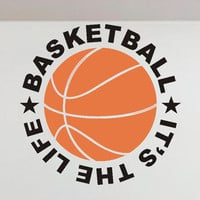 Basketball It's the Life Wall Quote | Vinyl Lettering | Sports Decal
