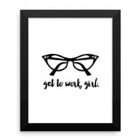 Get To Work Girl Print