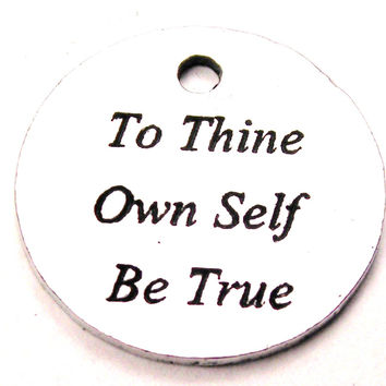 To Thine Own Self Be True Genuine American Pewter Charm