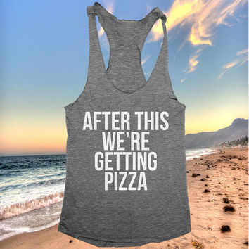 after this we're getting pizza racerback tank top dark grey yoga gym fitness work out cute fashion stylish blogger instagram trendy