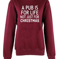 Pub is for life not just for Christmas sweatshirt pullover Christmas sweater | eBay