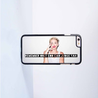Miley Cyrus Remember Only God Can Judge You Plastic Case Cover for Apple iPhone 6 Plus 4 4s 5 5s 5c 6