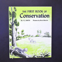First Book of Conservation 1954 Childrens Hardback Book Ex Lib Franklin Watts FC Smith Conserve Wildlife Management Insects Soil Drought