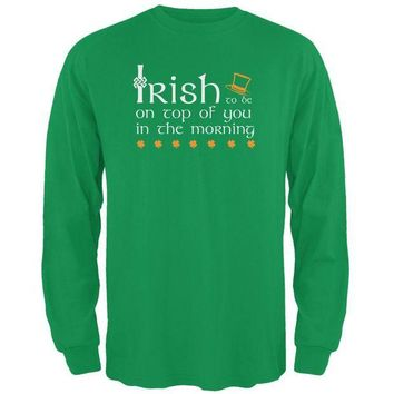 ONETOW St. Patrick's Day Irish Top Of The Morning Funny Pun Mens Long Sleeve T Shirt