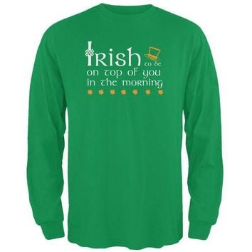 VONE05Y St. Patrick's Day Irish Top Of The Morning Funny Pun Mens Long Sleeve T Shirt