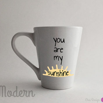 READY TO SHIP: You Are My Sunshine Mug. 14oz White Modern. Sun. Gift for a Husband, Wife, Mom, Dad, Child, Partner, Friend, or Loved One.