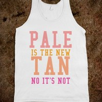 PALE IS THE NEW TAN-NO IT'S NOT - glamfoxx.com