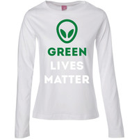 Funny UFO Alien T-Shirt Green Lives Matter  Ladies' Long Sleeve Cotton TShirt
