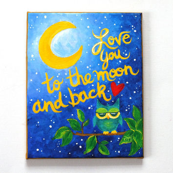 Whimsical Owl Nursery Art, Love You To The Moon and Back, 8x10 acrylic canvas wall art for kids